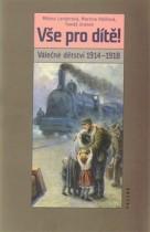 Vše pro dítě. Válečné dětství 1914-1918