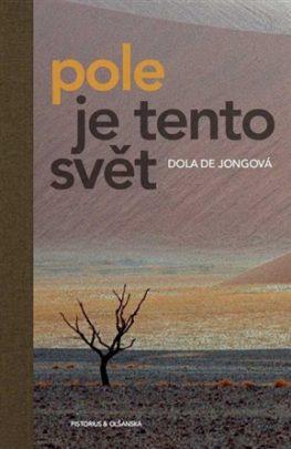 Dola de Jongová - Pole je tento svět